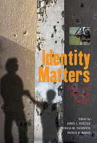 Identity matters : ethnic and sectarian conflict