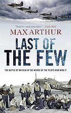 Last of the few : the Battle of Britain in the words of the pilots who won it
