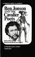 Ben Jonson and the cavalier poets; authoritative texts, criticism