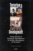 Terrorism & development : using social and economic development to inhibit a resurgence of terrorism