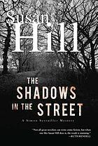 The shadows in the street : a Simon Serrailler mystery