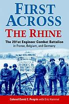 First across the Rhine : the 291st Engineer Combat Battalion in France, Belgium, and Germany