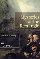 Mysteries of the rectangle essays on painting