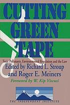 Cutting green tape : toxic pollutants, environmental regulation, and the law
