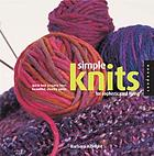 Simple knits for sophisticated living : quick-knit projects from beautiful, chunky yarns