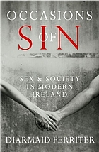 Occasions of sin : sex and society in modern Ireland