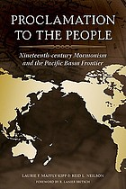 Proclamation to the people : nineteenth-century Mormonism and the Pacific Basin frontier