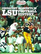 Greatest moments in LSU football history : from the sports pages of the Advocate
