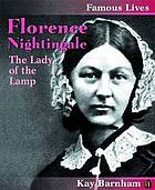 Florence Nightingale : the lady of the lamp