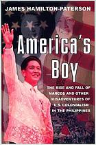 America's boy : a century of colonialism in the Philippines