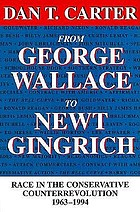 From George Wallace to Newt Gingrich : race in the conservative counterrevolution, 1963-1994
