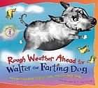 Rough weather ahead for Walter the farting dog