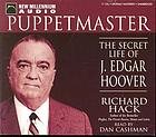 Puppetmaster : the secret life of J. Edgar Hoover