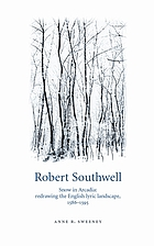 Robert Southwell : snow in Arcadia : redrawing the English lyric landscape, 1586-95