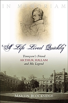 'A life lived quickly' : Tennyson's friend Arthur Hallam and his legend