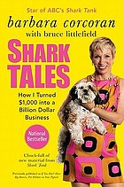 Shark tales : how I turned $1,000 into a billion dollar business