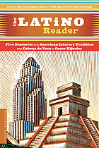 The Latino reader : an American literary tradition from 1542 to the present