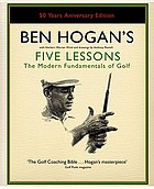 Ben Hogan's five lessons : the modern fundamentals of golf