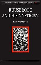 Ruusbroec and his mysticism