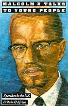 Malcolm X talks to young people : speeches in the U.S., Britain, and Africa