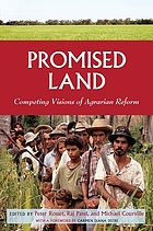 Promised land : competing visions of agrarian reform