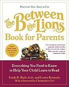 The between the lions book for parents : everything you need to know to help your child learn to read