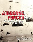 Airborne forces at war : from parachute test platoon to the 21st century