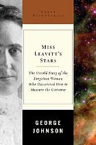 Miss Leavitt's stars : the untold story of the woman who discovered how to measure the universe
