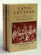 Cato's letters, or, Essays on liberty, civil and religious, and other important subjects