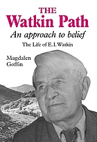 The Watkin path : an approach to belief : the life of E.I. Watkin