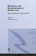 Reformers and revolutionaries in modern Iran : new perspectives on the Iranian left