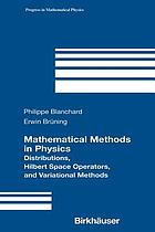 Mathematical methods in physics : distributions, Hilbert space operators, and variational methods