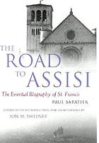The road to Assisi : the essential biography of St. Francis