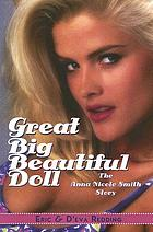 Great big beautiful doll : the Anna Nicole Smith story