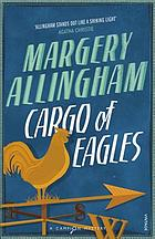 Cargo of eagles / Margery Allingham