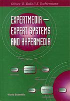 Expertmedia--expert systems and hypermedia