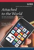 Attached to the World : on the anchoring and strategy of Dutch foreign policy