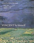 Vincent by himself : a selection of Van Gogh's paintings and drawings together with extracts from his letters