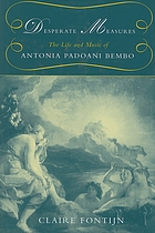 Desperate measures the life and music of Antonia Padoani Bembo