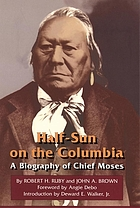 Half-Sun on the Columbia; a biography of Chief Moses