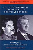 The Psychological Assessment of Political Leaders : With Profiles of Saddam Hussein and William Jefferson Clinton