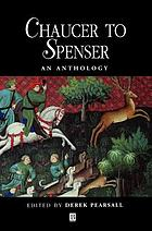 Chaucer to Spenser : an anthology of writings in English, 1375-1575