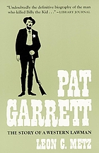 Pat Garrett: the story of a western lawman