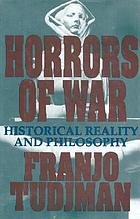 Horrors of war : historical reality and philosophy