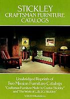 "Stickley craftsman furniture catalogs : unabridged reprints of two mission furniture catalogs, ""Craftsman furniture made by Gustav Stickley"" and ""The work of L. & J. G. Stickley"""