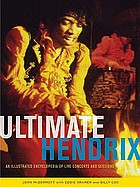 Ultimate Hendrix : an illustrated encyclopedia of live concerts and sessions