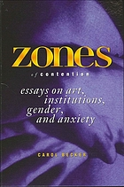 Zones of contention : essays on art, institutions, gender, and anxiety