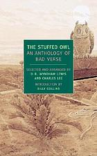 The stuffed owl : an anthology of bad verse