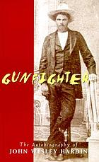 Gunfighter : an autobiography