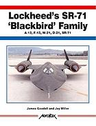 Lockheed's SR-71 'Blackbird' family : A-12, F-12, M-12, D-21, SR-71